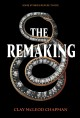The remaking : a novel