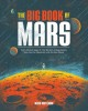 The big book of Mars : from ancient Egypt to The Martian, a deep-space dive into our obsession with the red planet
