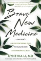 Brave new medicine : a doctor's unconventional path to healing her autoimmune illness