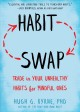 Habit swap : trade in your unhealthy habits for mindful ones