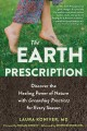 The Earth prescription : discover the healing power of nature with grounding practices for every season