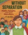 Without separation : prejudice, segregation, and the case of Roberto Alvarez