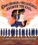 Grace Banker and Her Hello Girls Answer the Call: The Heroic Story of Wwi Telephone Operators