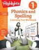 Phonics and spelling : learning fun workbook. First grade.