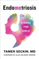 Endometriosis : a guide for girls