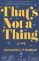 That's not a thing : a novel
