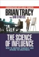 The science of influence : how to inspire yourself and others to greatness