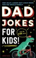 Dad jokes for kids : 350+ silly, laugh-out-loud jokes for the whole family!