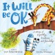 It will be okay : a story of empathy, kindness, and friendship