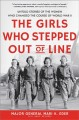 The girls who stepped out of line : untold stories of the women who changed the course of World War II
