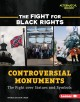 Controversial monuments : the fight over statues and symbols
