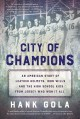 City of champions : [an American story of leather helmets, iron wills and the high school kids from Jersey who won it all]