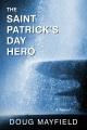 Saint Patrick's Day hero : a novel