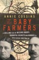 The baby farmers : a chilling tale of missing babies, shameful secrets and murder in 19th century Australia