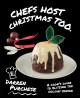 Chefs host Christmas too : a cook's guide to blitzing the holiday season