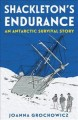 Shackleton's Endurance: An Antarctic Survival Story