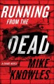 Running from the dead : a crime novel