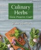 Culinary Herbs : Grow, Preserve, Cook!
