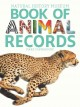 Natural History Museum book of animal records : thousands of amazing facts and unbelievable feats