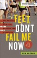 Feet, don't fail me now : the rogue's guide to running the marathon