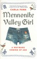 Mennonite valley girl : a wayward coming of age