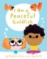I Am a Peaceful Goldfish