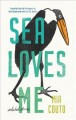 Sea loves me : selected stories