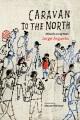 Caravan to the north : Misael's long walk