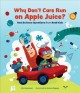 Why don't cars run on apple juice? : real science questions from real kids