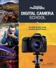 Digital camera school : the step-by-step guide to taking great pictures