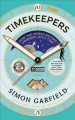 Timekeepers : how the world became obsessed with time