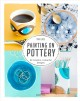 Painting on Pottery: 22 Modern Colourful Designs