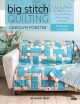 Big stitch quilting : a practical guide to sewing and hand quilting 20 stunning projects