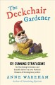 The deckchair gardener : an improper gardening manual