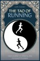 The tao of running : your journey to mindful and passionate running