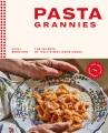 Pasta Grannies : the Secrets of Italy
