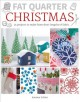 Fat quarter Christmas : 25 projects to make from short lengths of fabric