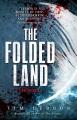 The folded land : a relics novel