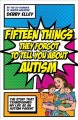 15 things they forgot to tell you about autism : the stuff that transformed my life as an autism parent