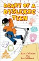 Diary of a dyslexic school kid : Alais Winton and Zac Millard ; Illustrated by Joe Salerno.