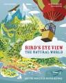 Bird's eye view : the natural world