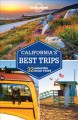 California's best trips : 33 amazing road trips