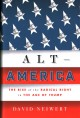 Alt-America : the rise of the radical right in the age of Trump