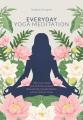 Everyday yoga meditation : still your mind and find inner peace through the transformative power of Kriya yoga