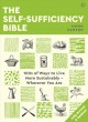 The self-sufficiency bible : 100s of ways to live more sustainably -- wherever you are