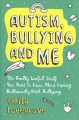 Autism, bullying and me : the really useful stuff you need to know about coping brilliantly with bullying