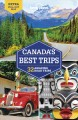 Canada's best trips : 32 amazing road trips