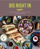 Big night in : delicious themed menus to cook & eat at home