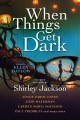 When things get dark : stories inspired by Shirley Jackson