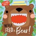 Never feed a bear!
